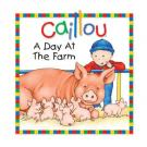 Caillou A Day At the Farm