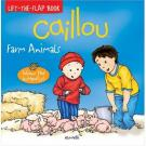 Caillou Farm Animals [Lift-the-flap Book]