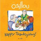 Caillou Happy Thanksgiving!